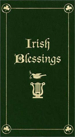 Irish Blessings: With Legends, Poems & Greetings