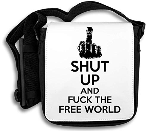 The World And Shut Up Borsa Fuck A Free Tracolla x5XwtwUqp