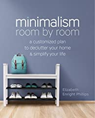 Minimalism minimized—the easy room-by-room guide              Imagine the life you've always wanted. Neat. Tidy. Free from unwanted clutter and surrounded by peace, calm, and serenity. Now you can learn how to love your space ...