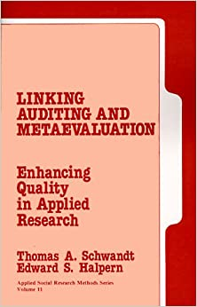 Linking Auditing and Meta-Evaluation: Enhancing Quality in Applied Research (Applied Social Research Methods)