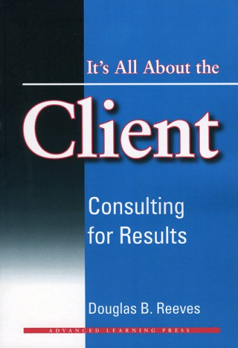 Its All About the Client: Consulting for Results