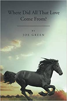 Book Where Did All That Love Come From? by Joseph Green (2014-03-20)