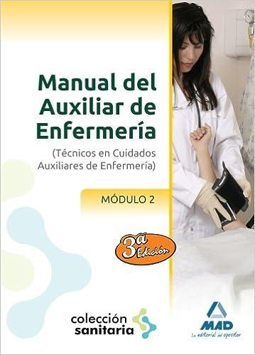 Manual Del Auxiliar De Enfermería Módulo Ii Sanitaria Mad
