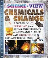 Chemicals & Change (Science View) (Grades 4-8)