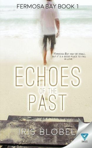 Download Echoes Of The Past (Fermosa Bay Series) (Volume 1) pdf epub