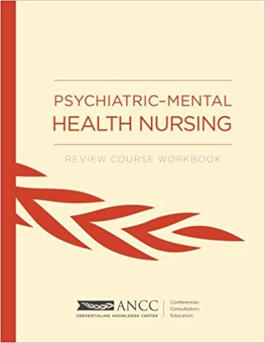 Psychiatric-Mental Health Nursing: Review Course Workbook ...