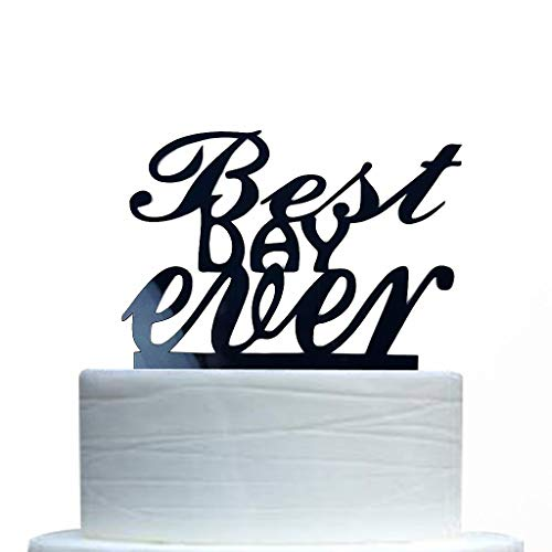 Best DAY ever Cake Topper for Wedding/Engagement/Marriage