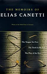 The Memoirs of Elias Canetti: The Tongue Set Free, The Torch in My Ear, The Play of the Eyes