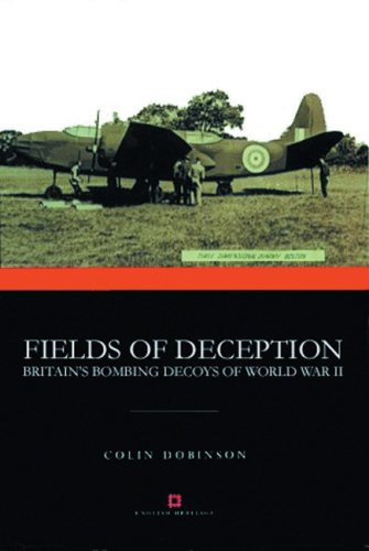 (Fields of Deception: Britain's Bombing Decoys of the Second World War (Monuments of War))
