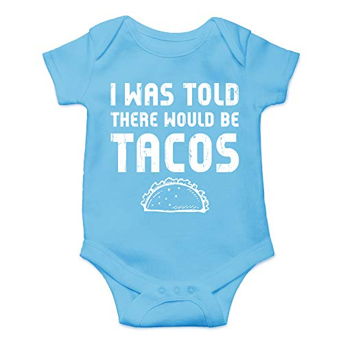 CBTwear I was Told There Would Be Tacos - Funny Food Inspired Outfits - Infant One-Piece Baby Bodysuit (6 Months, Light Blue)
