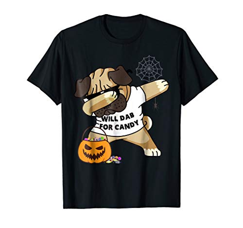 Halloween Dog Dabbing Pug Trick Or Treat Candy T-Shirt Gift