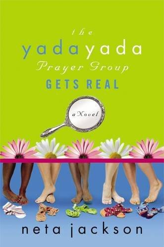The Yada Yada Prayer Group Gets Real (Yada Yada Prayer Group, Book 3)