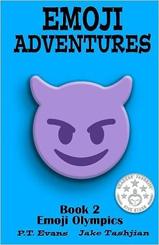 Emoji Adventures Volume 2: Emoji Olympics: PT Evans, Jake ...