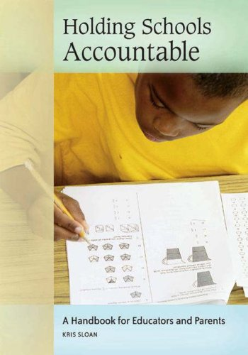 Holding Schools Accountable (Handbooks for Educators and Parents)