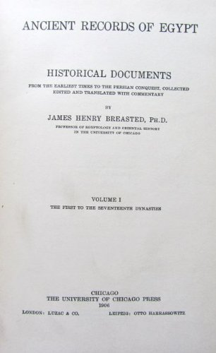 Ancient Records of Egypt, Historical Documents, Volumes I-V (James Henry Breasted A History Of Egypt)