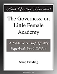 The Governess; or, Little Female Academy