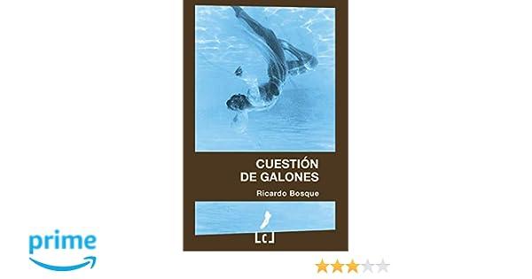 Cuestión de galones (Spanish Edition): Ricardo Bosque ...