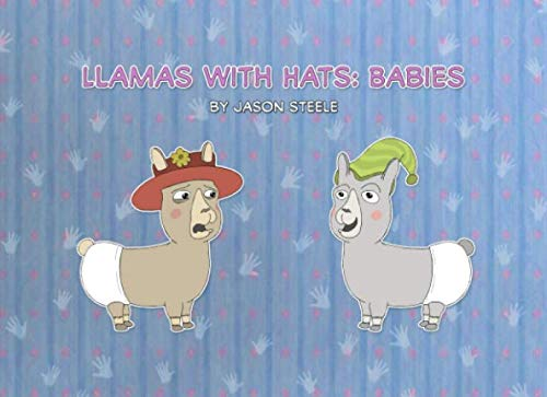 Llamas with Hats: Babies