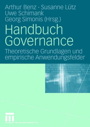 Handbuch Governance: Theoretische Grundlagen und empirische Anwendungsfelder (German Edition) Taschenbuch – 27. Februar 2012 Arthur Benz Susanne Lxfctz Uwe Schimank Georg Simonis