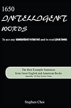 1650 Intelligent Words: The Best Example Sentences from Great English and American Books by [Choi, Stephen]