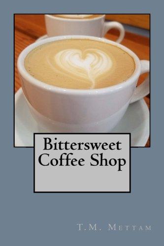 Bittersweet Coffee Shop (Volume 1)