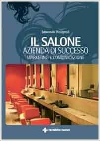 Il salone: azienda di successo: 9788848121569: Amazon.com: Books