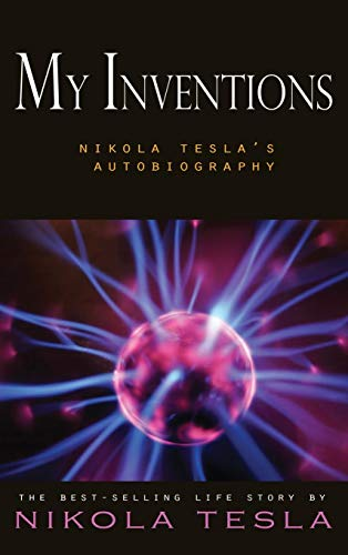 My Inventions Nikola Teslas Autobiography [Tesla, Nikola] (Tapa Dura)