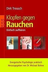 Klopfen gegen Rauchen: Einfach aufhören. Energetische Psychologie praktisch