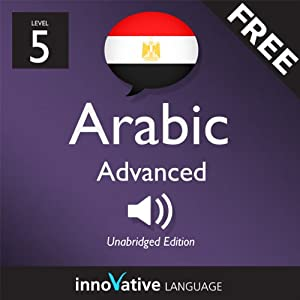 Learn Arabic with Innovative Language's Proven Language System - Level 05: Advanced Audiobook
