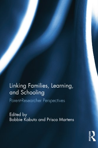 Linking Families, Learning, and Schooling: Parent-Researcher Perspectives Pdf