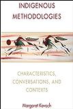 Indigenous Methodologies: Characteristics, Conversations, and Contexts
