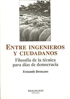 Entre ingenieros y ciudadanos: Filosofía de la técnica para días de democracia