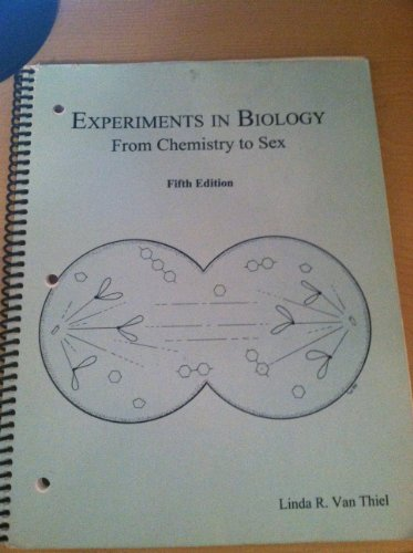 Experiments in Biology: From Chemistry to Sex