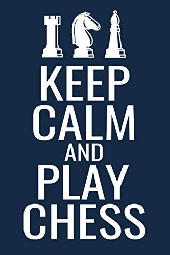 Keep Calm and Play Chess: Record your Games, Track your Moves & Analyse your Strategies | 80 Games, 50 Moves | Easy To Carry (80 scoresheet pages, 6x9 ... for Chess players | Championship Notebook