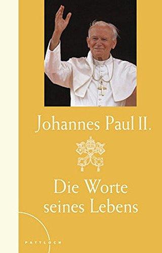 Johannes Paul II - Die Worte seines Lebens: Luxusausgabe