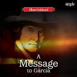 Career: First Listen to A Message to Garcia Audiobook