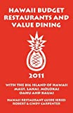 Hawaii Budget Restaurants and Value Dining 2011, Robert Carpenter and Cindy Carpenter, 1931752419
