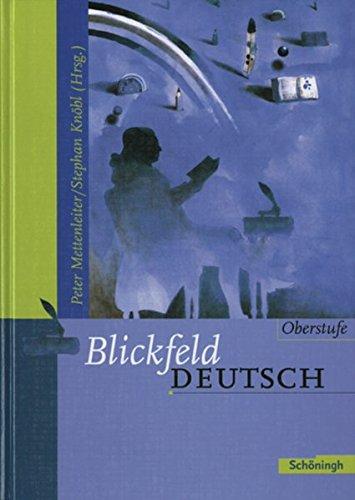 Blickfeld Deutsch Oberstufe - Ausgabe 2003: Blickfeld Deutsch Oberstufe: Schülerband (gebundener Einband) Gebundenes Buch – 1. März 2003 Peter Mettenleiter Stephan Knöbl 3140282273 Baden-Württemberg