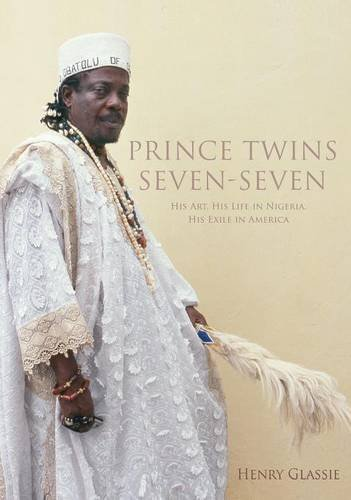 Prince Twins Seven-Seven: His Art, His Life in Nigeria, His Exile in America (African Expressive Cultures) pdf epub