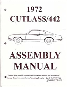1972 oldsmobile cutlass 442 factory assembly instruction manual 1972 oldsmobile cutlass 442 factory assembly instruction manual covers cutlass s supreme vista cruiser supreme cruiser 442 coupe coupe s coupe fandeluxe Choice Image