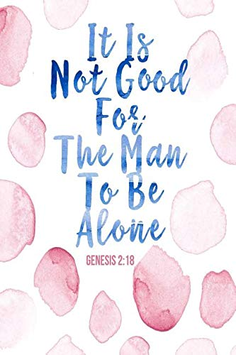 It Is Not Good for the Man to Be Alone: Bible Verse Quote Cover Composition Notebook Portable