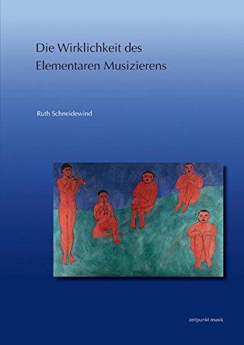 Die Wirklichkeit des Elementaren Musizierens (zeitpunkt musik)