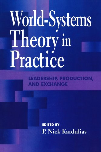 World-Systems Theory in Practice: Leadership, Production, and Exchange (Of Technology; 24)