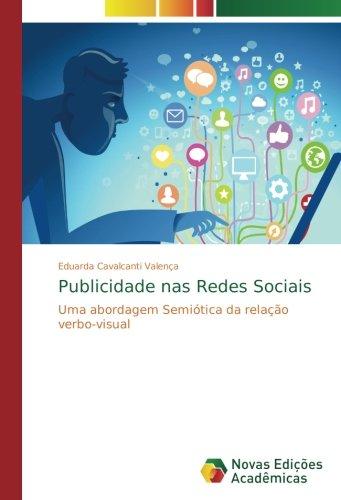 Read Online Publicidade nas Redes Sociais: Uma abordagem Semiótica da relação verbo-visual (Portuguese Edition) ebook