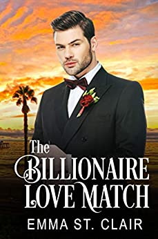 The Billionaire Love Match (The Billionaire Surprise Book 1) by [St. Clair, Emma]