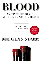 Blood: An Epic History of Medicine and Commerce