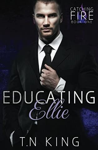 Educating Ellie (Catching Fire) (Volume 1) (The Erotic Muse)