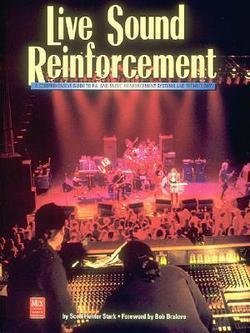 Scott Hunter Stark: Live Sound Reinforcement : A Comprehensive Guide to P.A. and Music Reinforcement Systems and Technology (Paperback); 1996 Edition