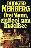 img - for Drei Mann, ein Boot, zum Rudolfsee - Geschichte der Erstbefahrung book / textbook / text book