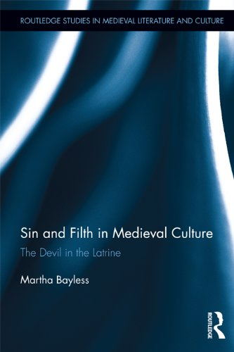 Sin and Filth in Medieval Culture: The Devil in the Latrine (Routledge Studies in Medieval Literature and Culture) Pdf